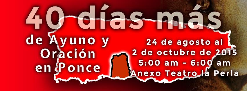 40 Días Más de Ayuno y Oración en Ponce